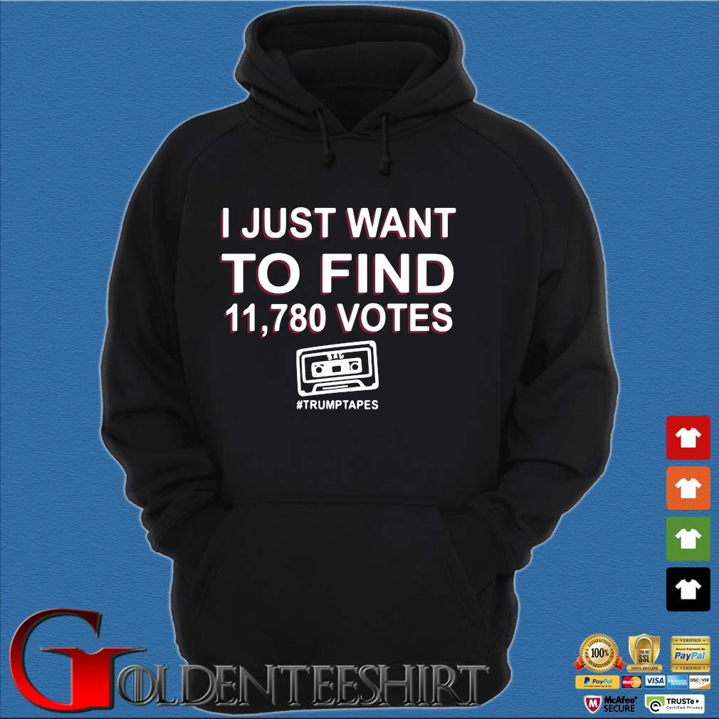 I just want to find 11.780 votes #Trumptapes s Hoodie đen
