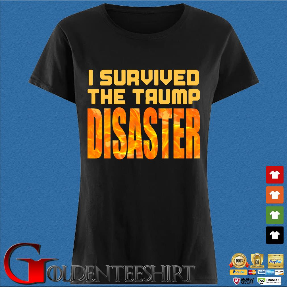 I Survived The Trump Disaster Election Shirt Den Ladies