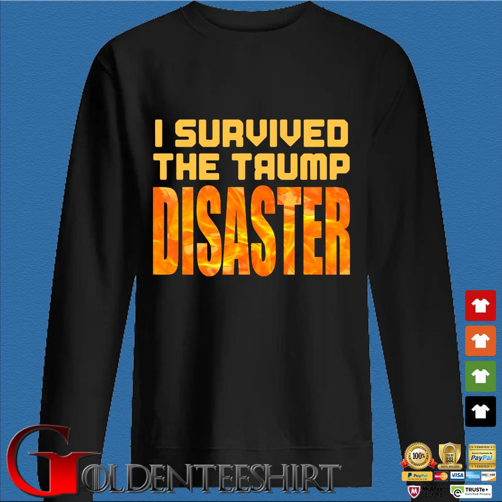I Survived The Trump Disaster Election Shirt Den Sweater