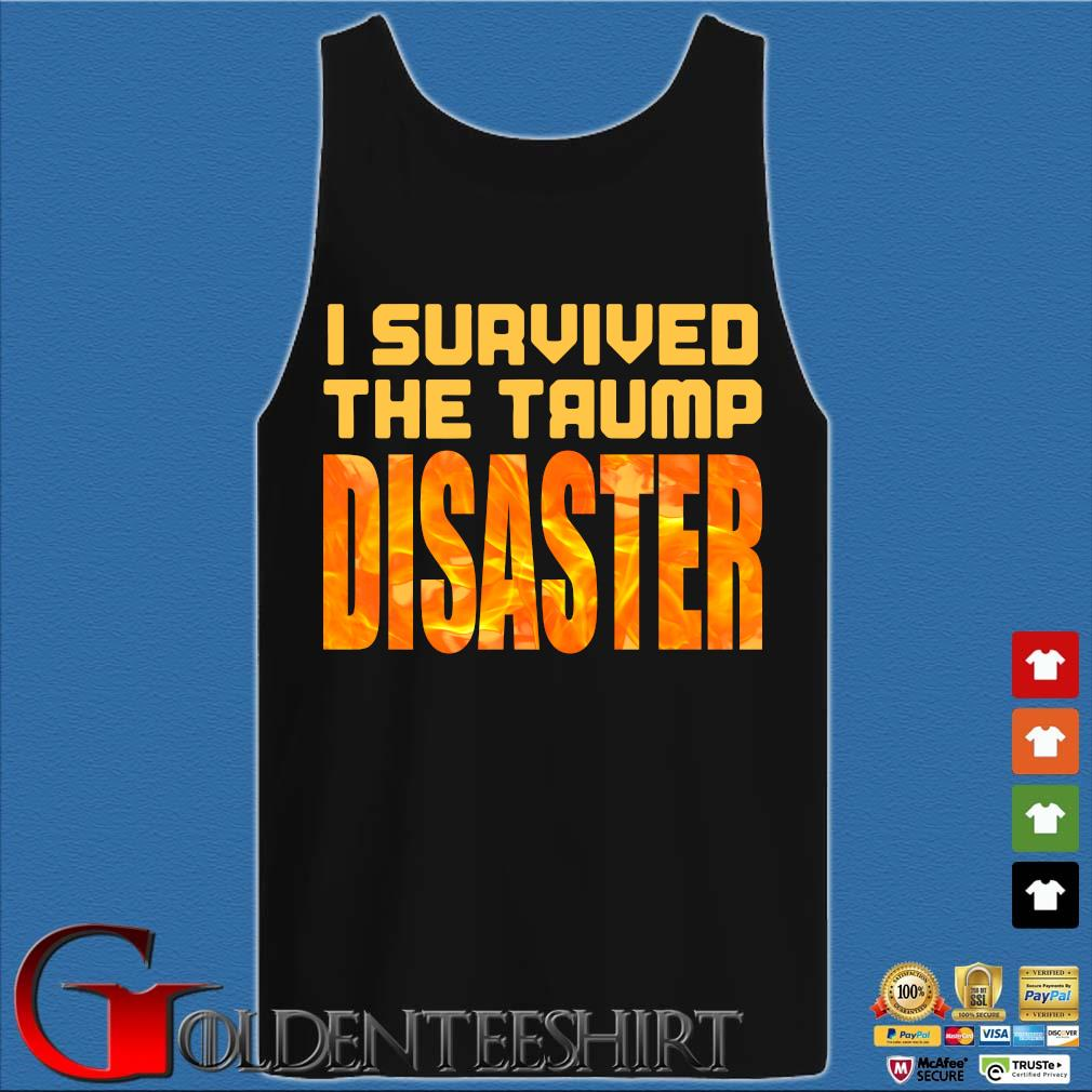I Survived The Trump Disaster Election Shirt Tank top den