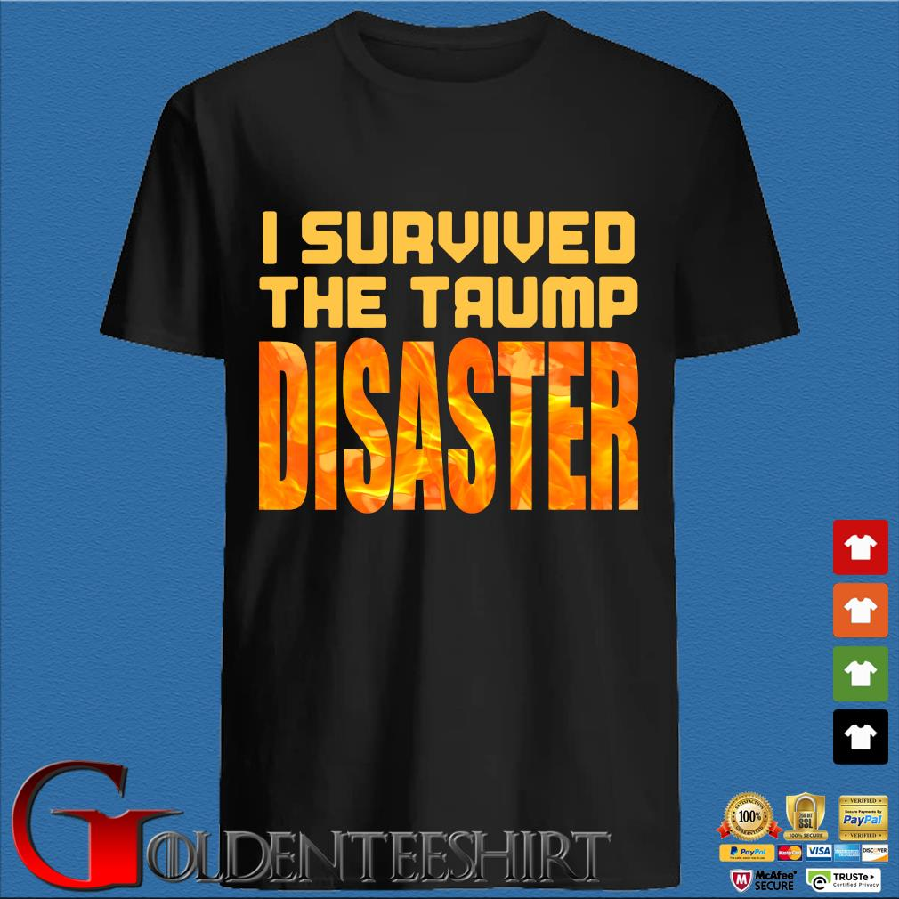 I Survived The Trump Disaster Election Shirt