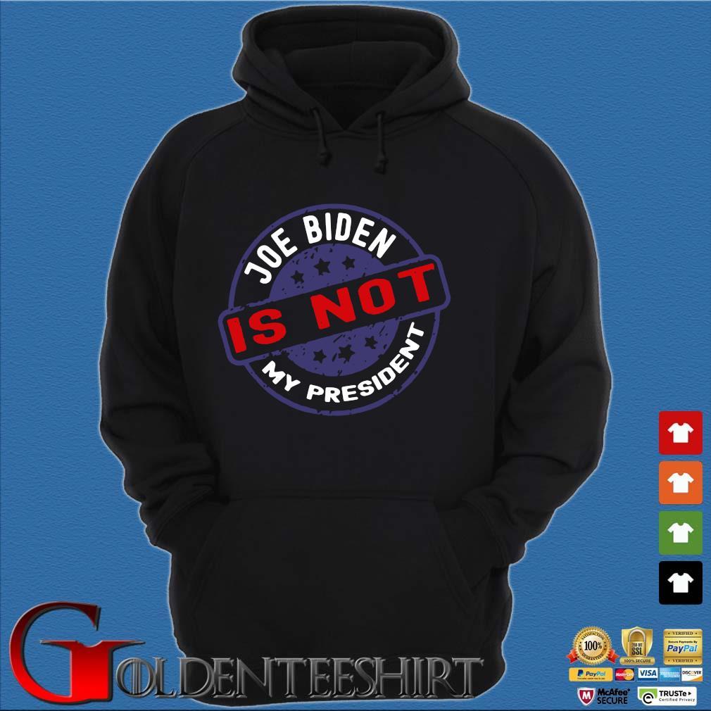 Joe Biden is not my president s Hoodie đen