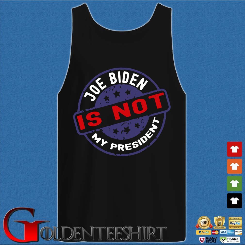 Joe Biden is not my president s Tank top den