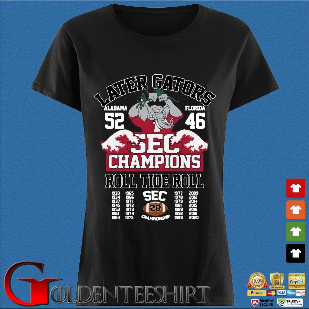 Later Gators Alabama 52 Florida 46 sec Champions roll tide roll 1933-2020 s Den Ladies