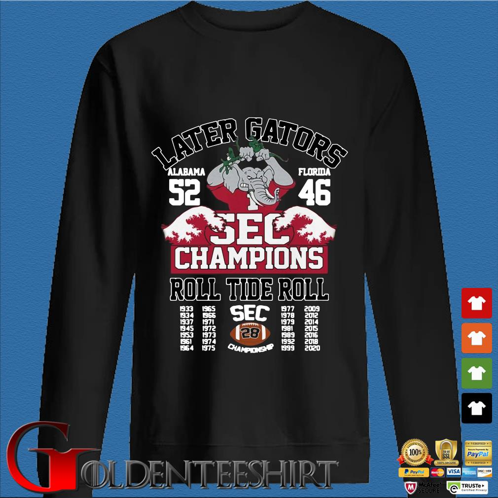 Later Gators Alabama 52 Florida 46 sec Champions roll tide roll 1933-2020 s Den Sweater