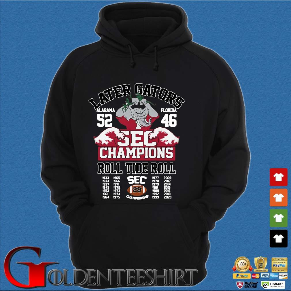 Later Gators Alabama 52 Florida 46 sec Champions roll tide roll 1933-2020 s Hoodie đen