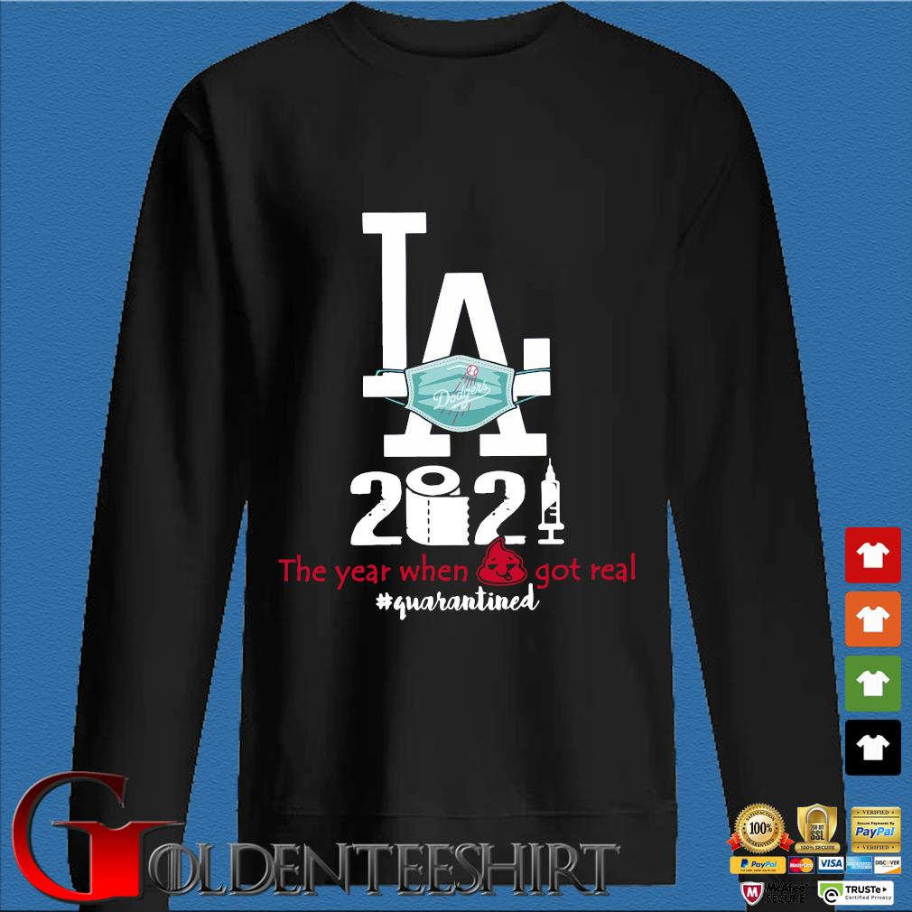 Los Angeles Dodgers face mask 2021 the year when got real #quarantined s Den Sweater