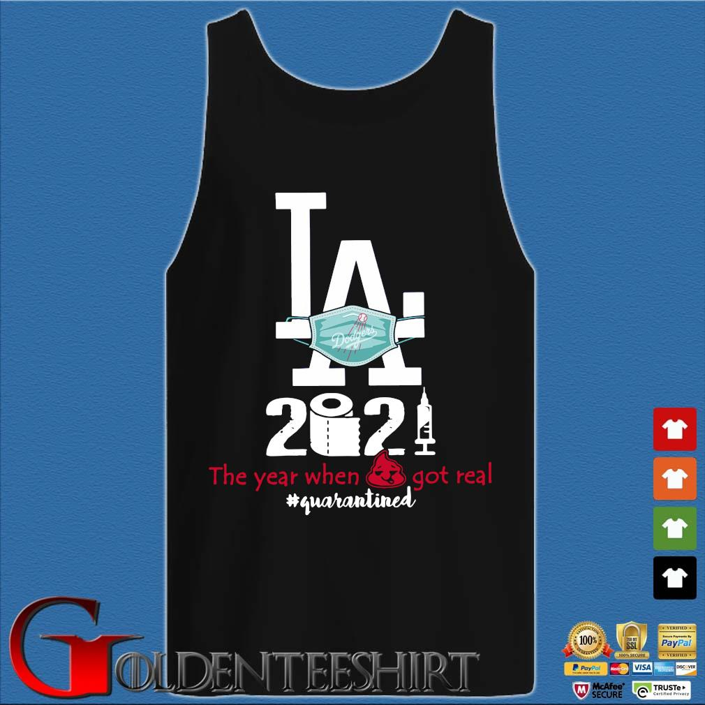 Los Angeles Dodgers face mask 2021 the year when got real #quarantined s Tank top den