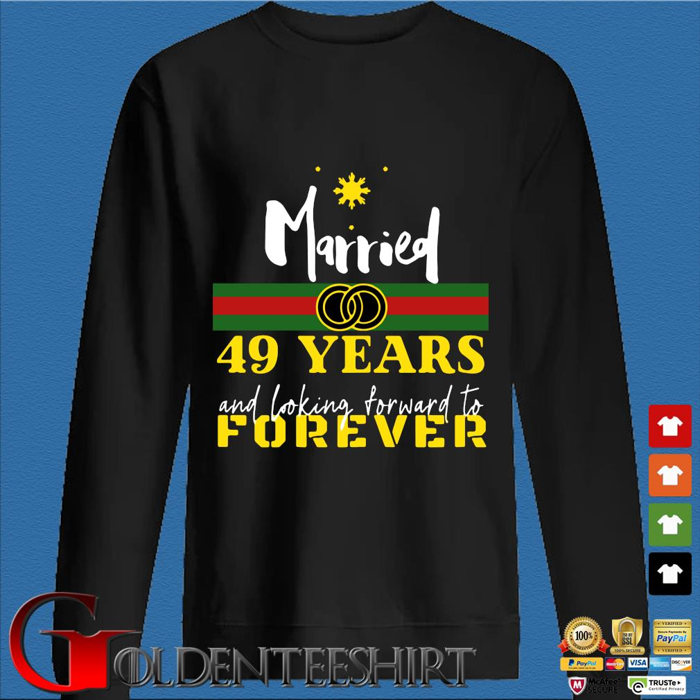 Married 49 years and looking forward to forever s Den Sweater