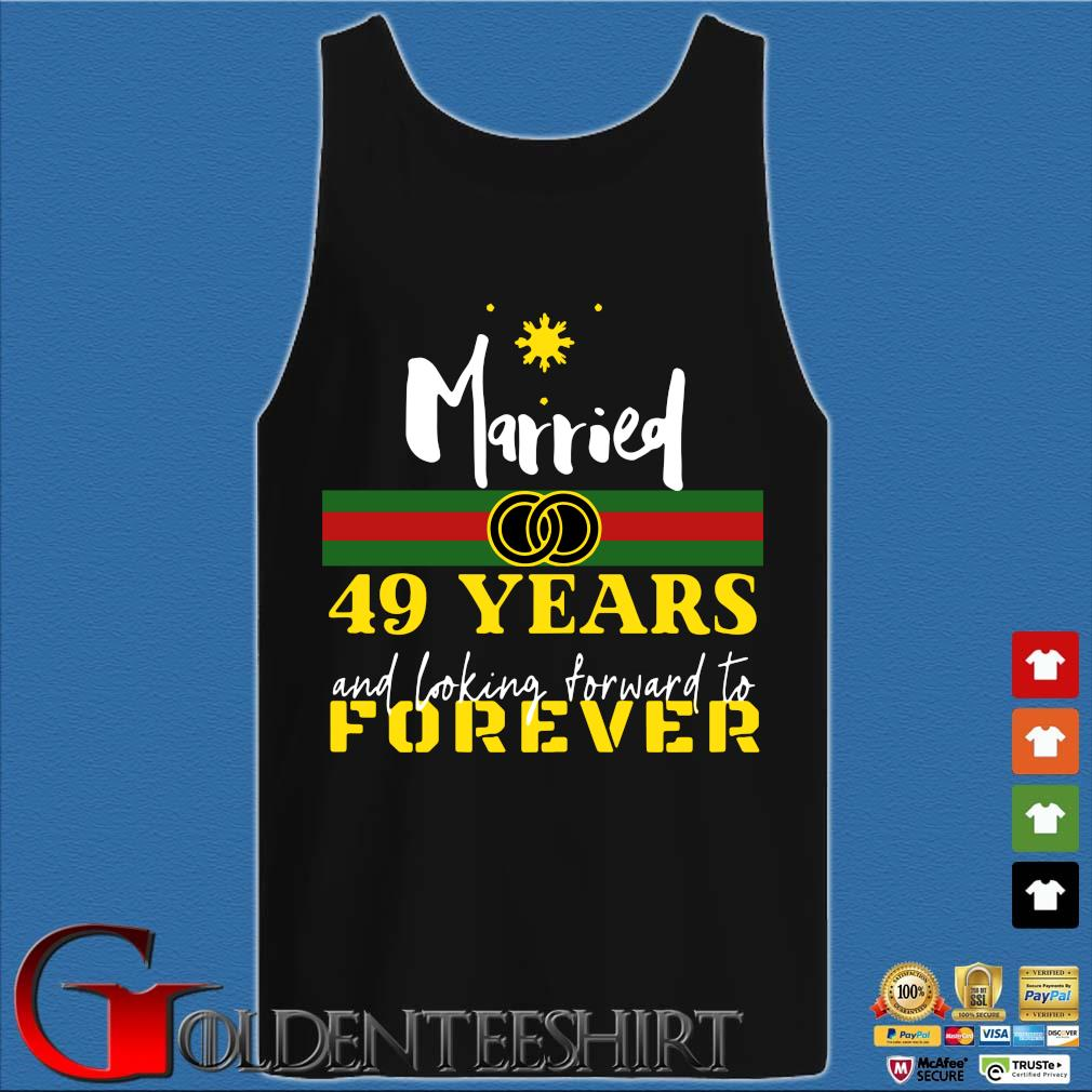 Married 49 years and looking forward to forever s Tank top den
