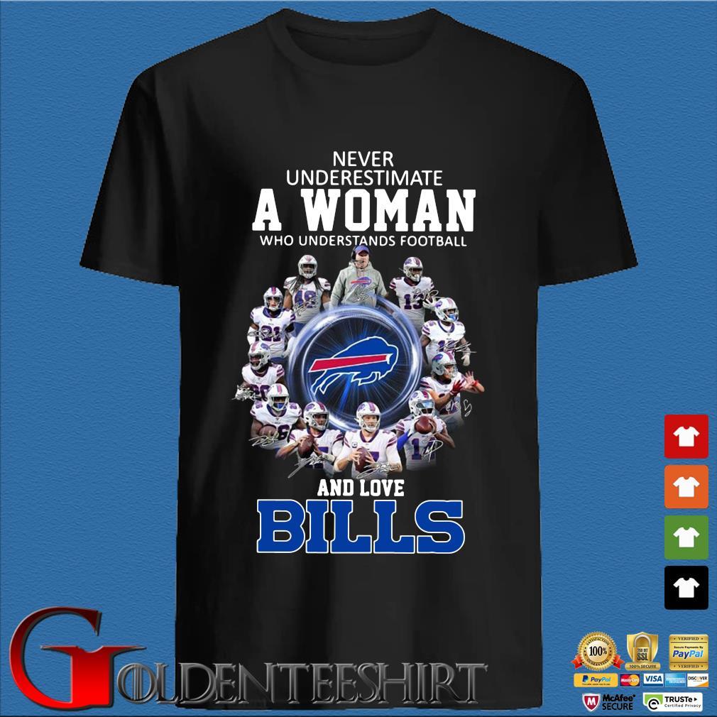 Never underestimate a woman who understands football and love Buffalo Bills signatures shirt