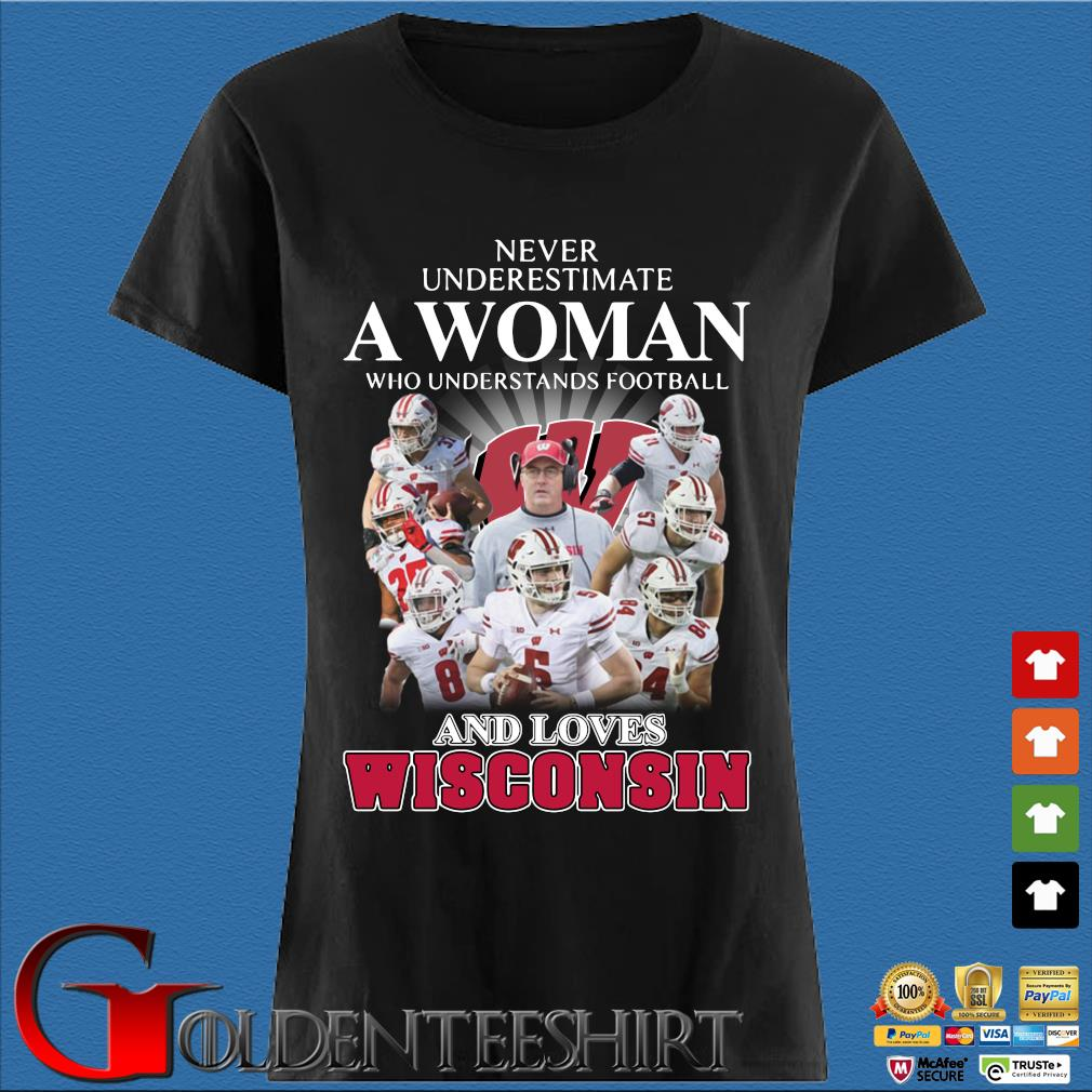 Never underestimate a woman who understands football and loves Wisconsin s Den Ladies