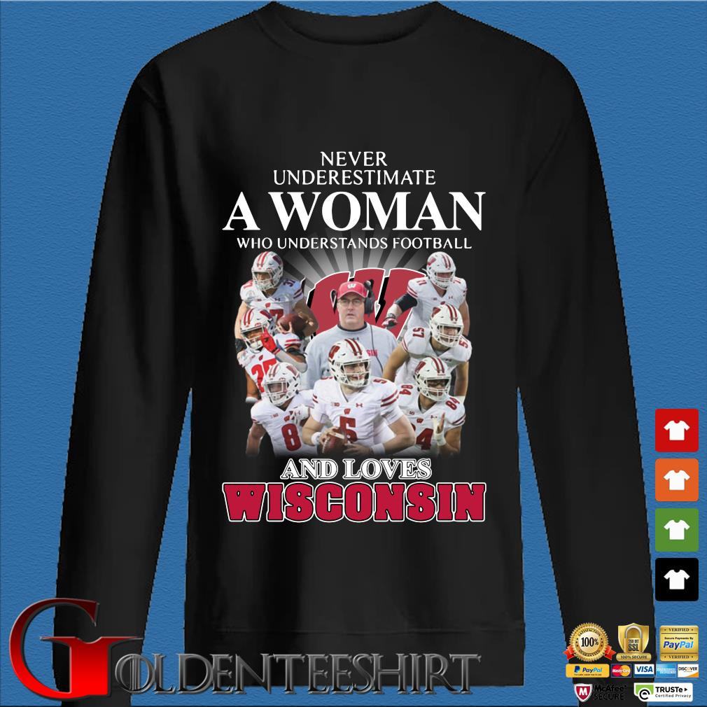 Never underestimate a woman who understands football and loves Wisconsin s Den Sweater
