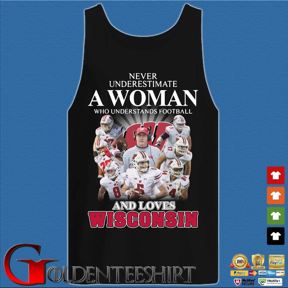 Never underestimate a woman who understands football and loves Wisconsin s Tank top den