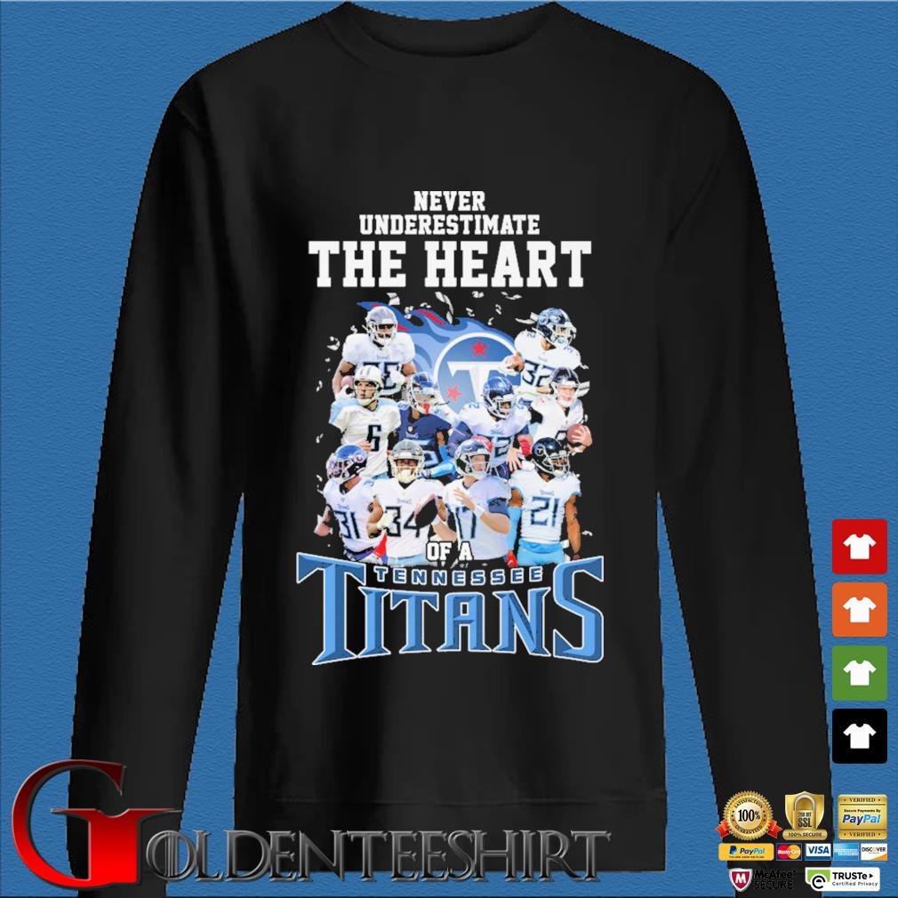 Never underestimate The Heart of a Tennessee Titans s Den Sweater