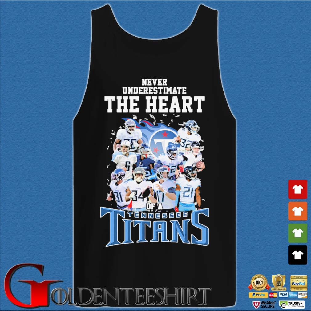Never underestimate The Heart of a Tennessee Titans s Tank top den