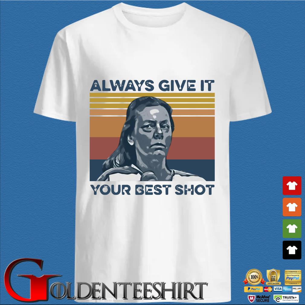 Official Aileen Wuornos always give it your best shot vintage shirt