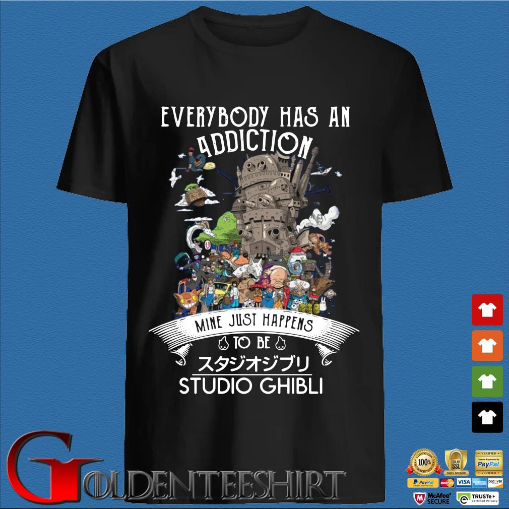 Official everybody has an addiction mine just happens to be Studio Ghibli shirt