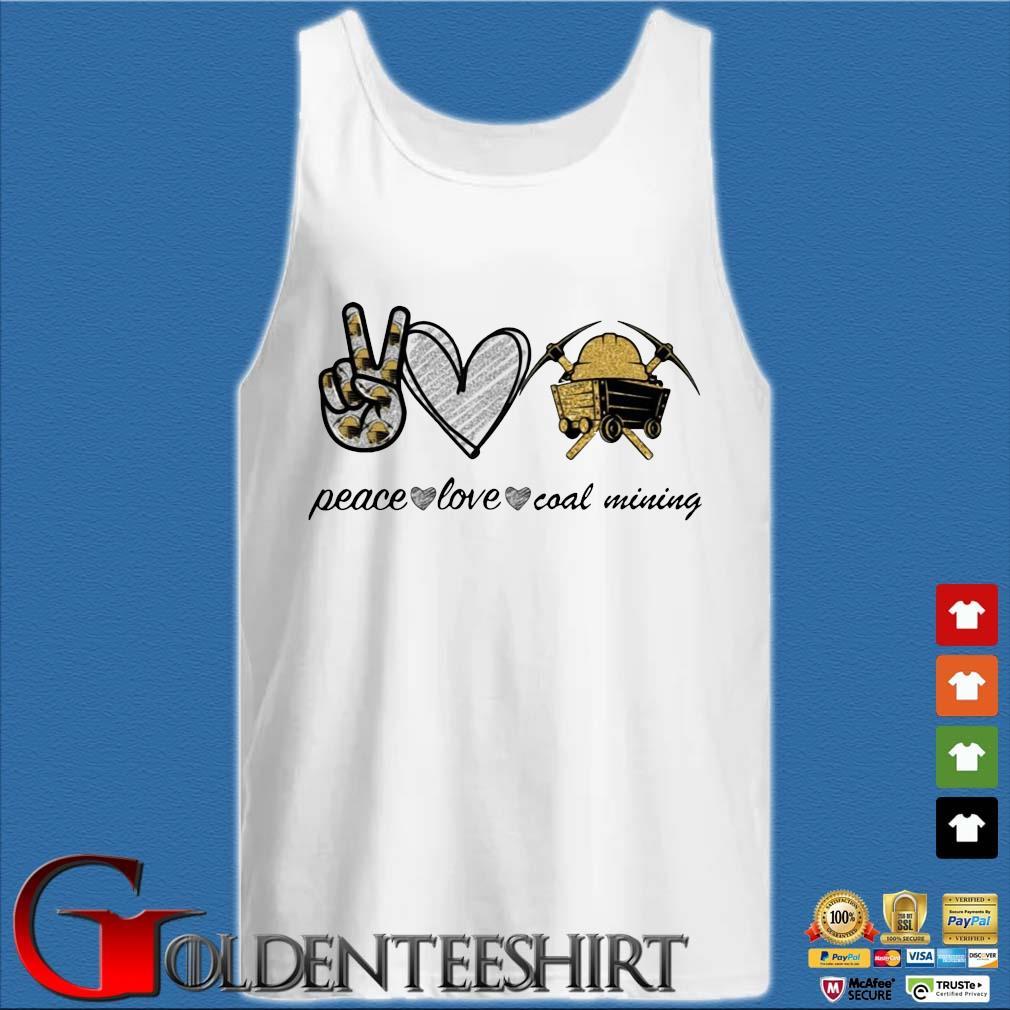 Peace Love Coal Mining Diamond Shirt Tank top trắng