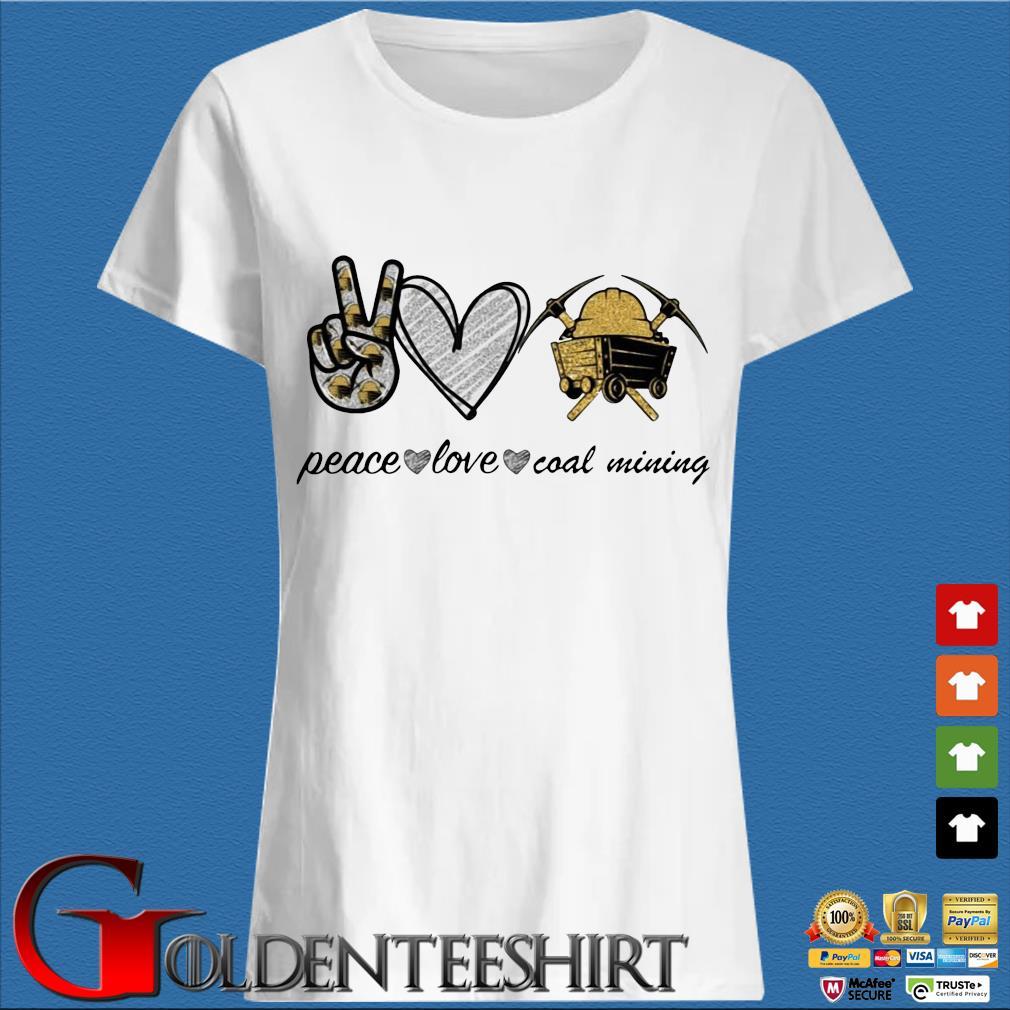Peace Love Coal Mining Diamond Shirt Trang Ladies