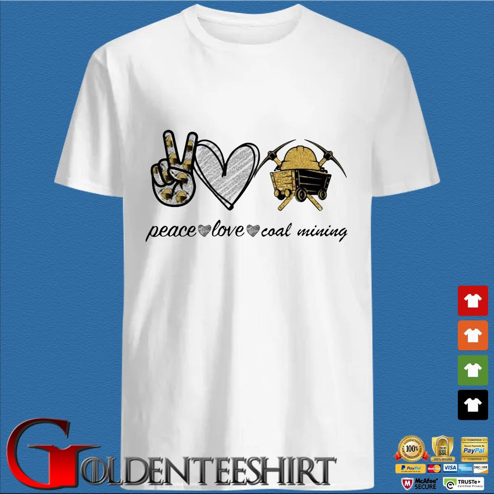 Peace Love Coal Mining Diamond Shirt