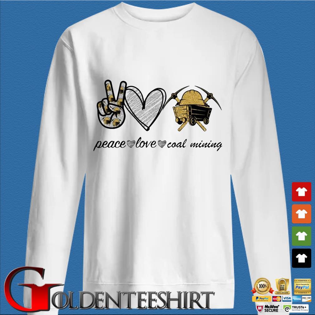 Peace Love Coal Mining Diamond Shirt trang Sweater