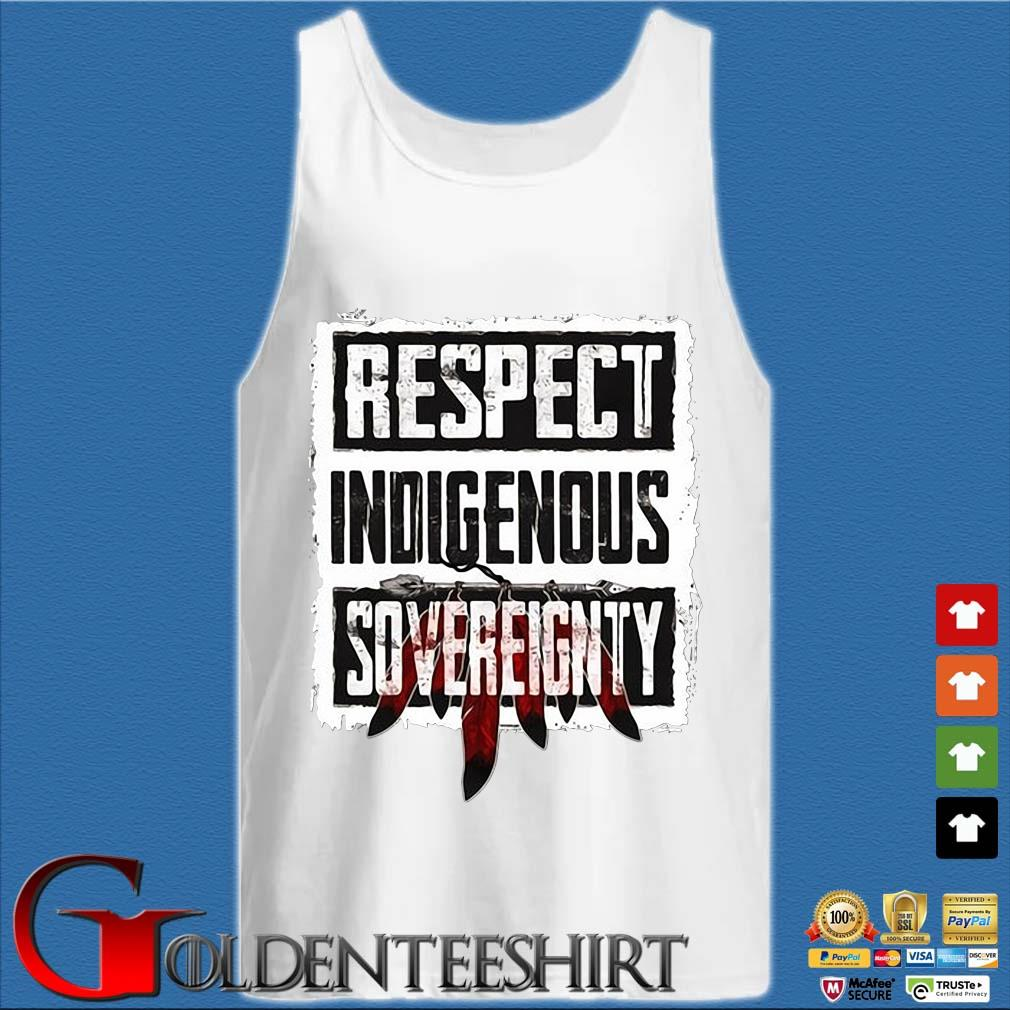 Respect indigenous sovereignty s Tank top trắng
