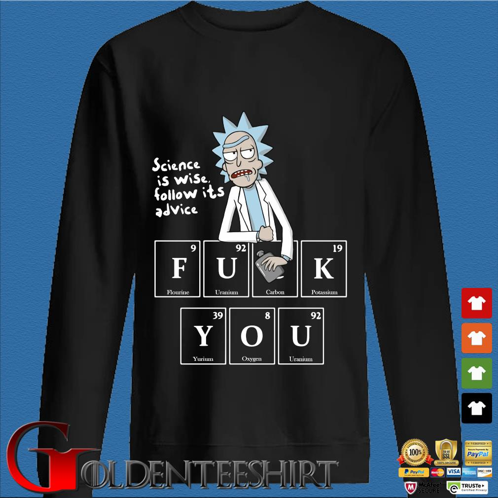 Rick Sanchez science is wise follow its advice fuck you s Den Sweater