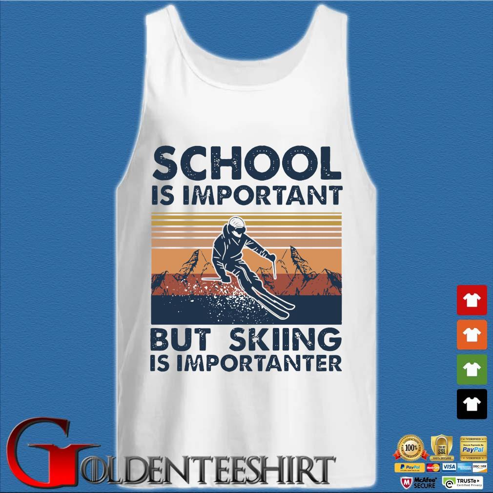 School Is Important But Skiing Is Importanter s Tank top trắng