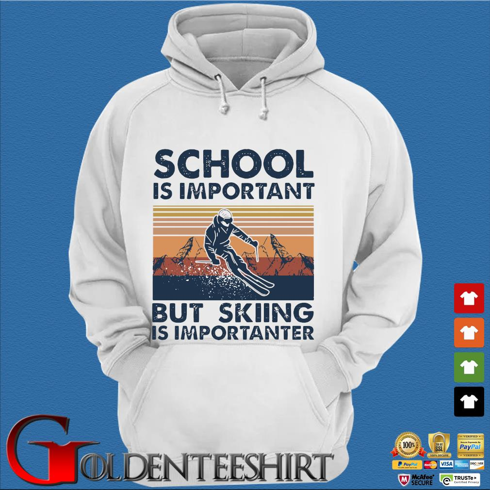 School Is Important But Skiing Is Importanter s Trang Hoodie