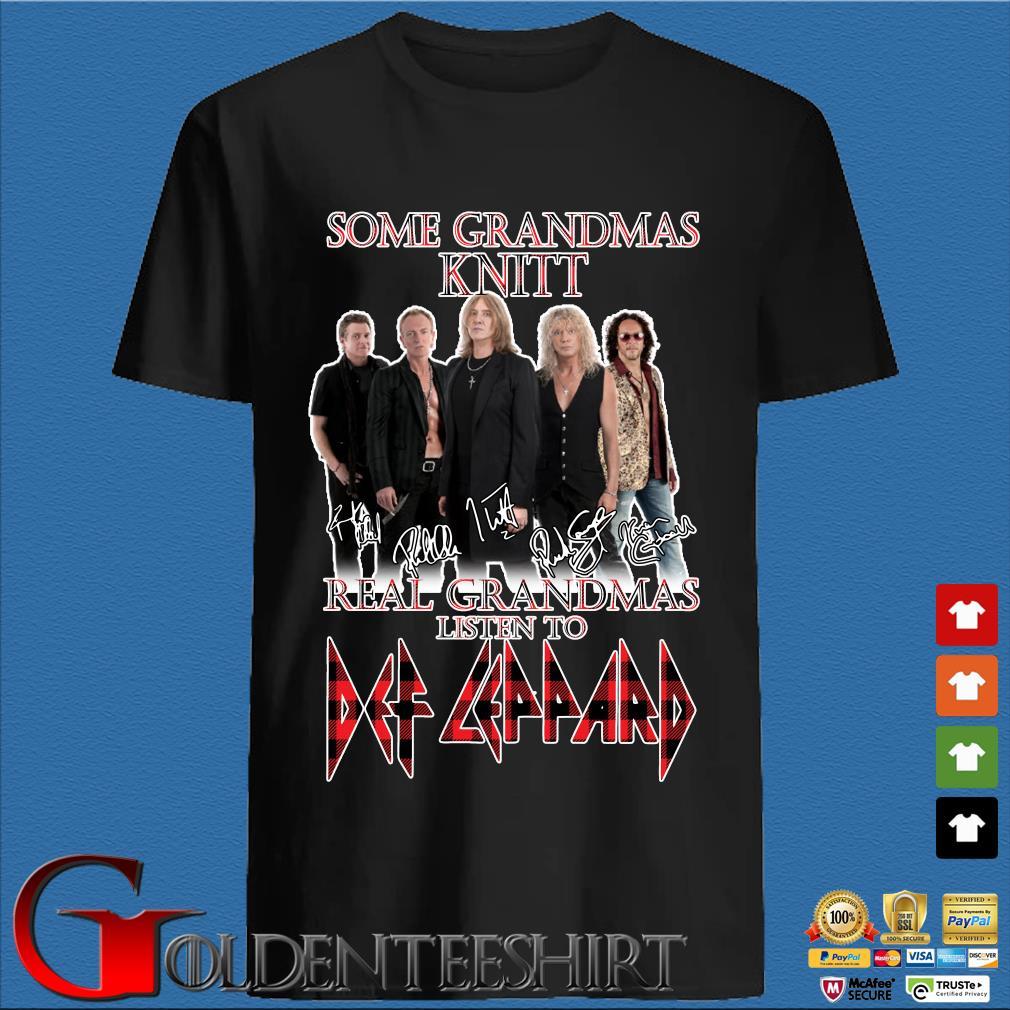 Some Grandmas knit Real Grandmas listen to Def Leppard signatures shirts