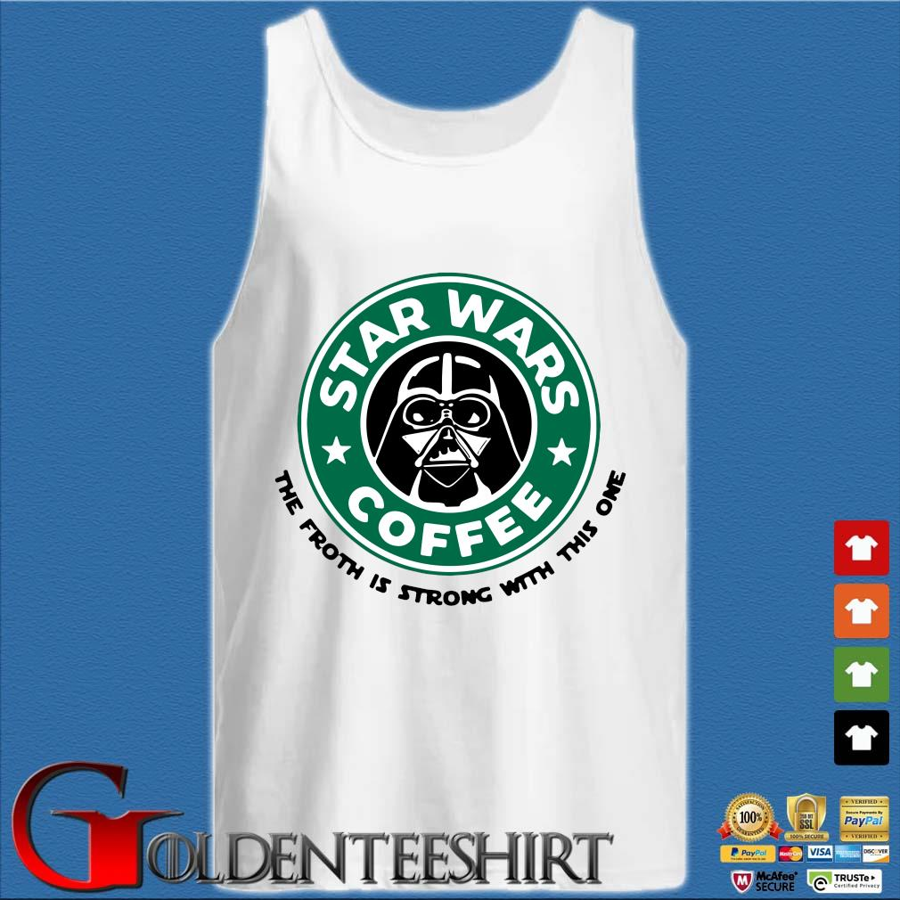 Starbuck Star Wars Coffee the froth is strong with this one s Tank top trắng