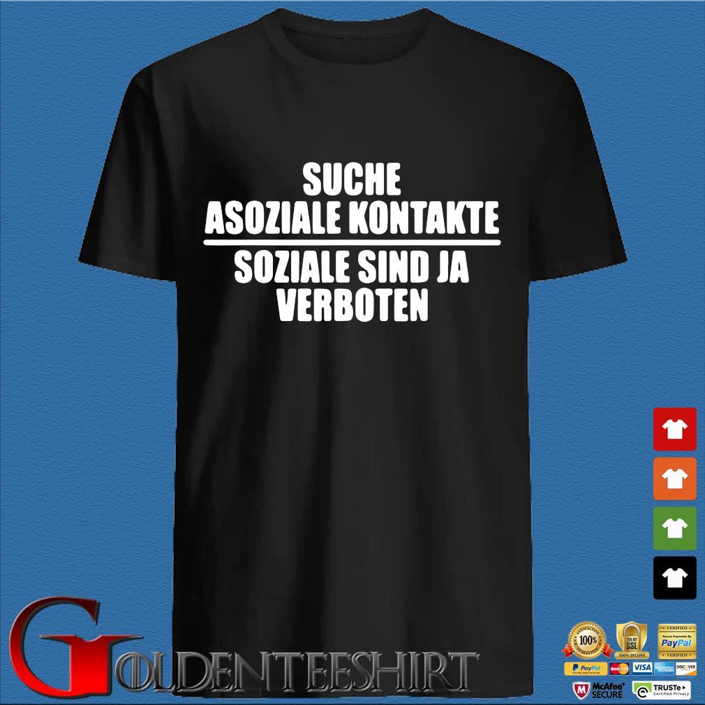 Suche asoziale kontakte soziale sind ja verboten shirt