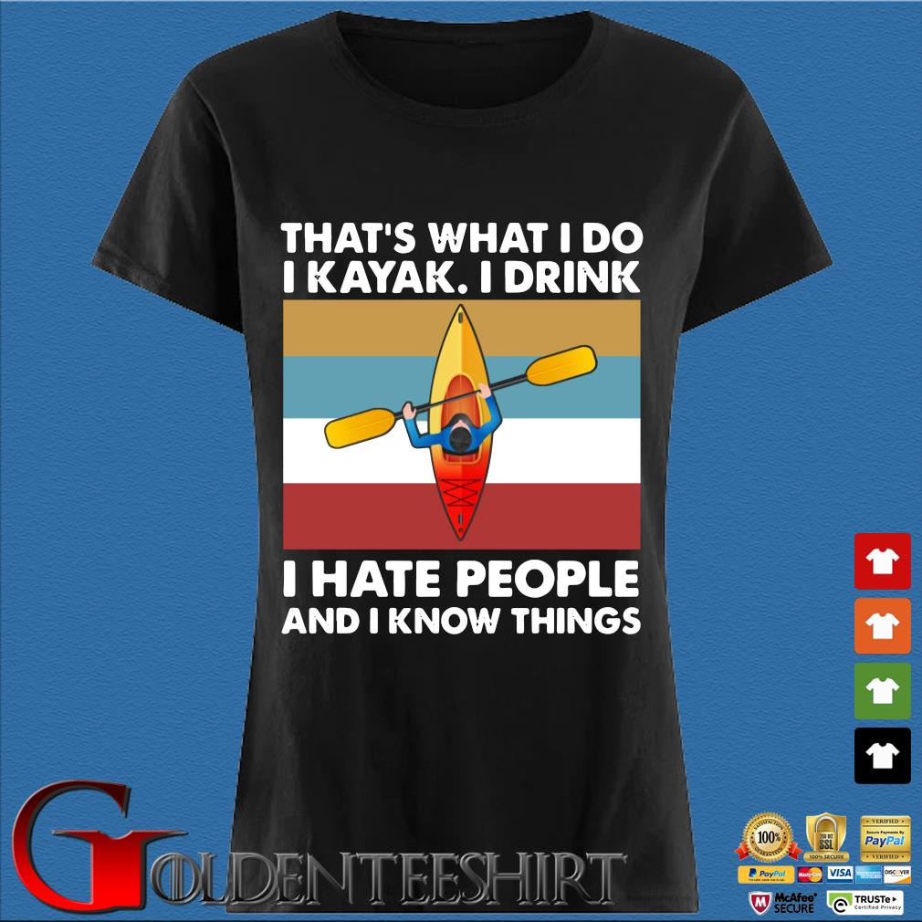 That's what I do I kayak I drink I hate people and I know things vintage s Den Ladies