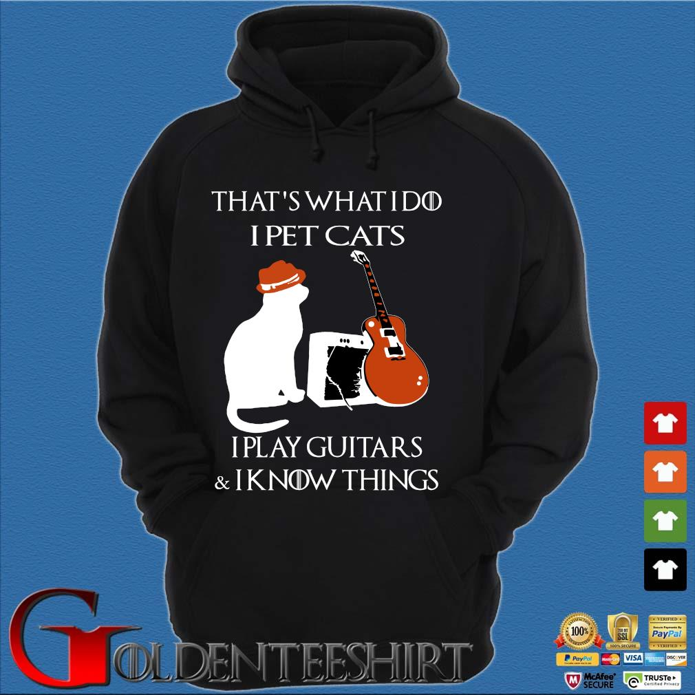 That's what I do I pet cats I play guitars and I know things s Hoodie đen