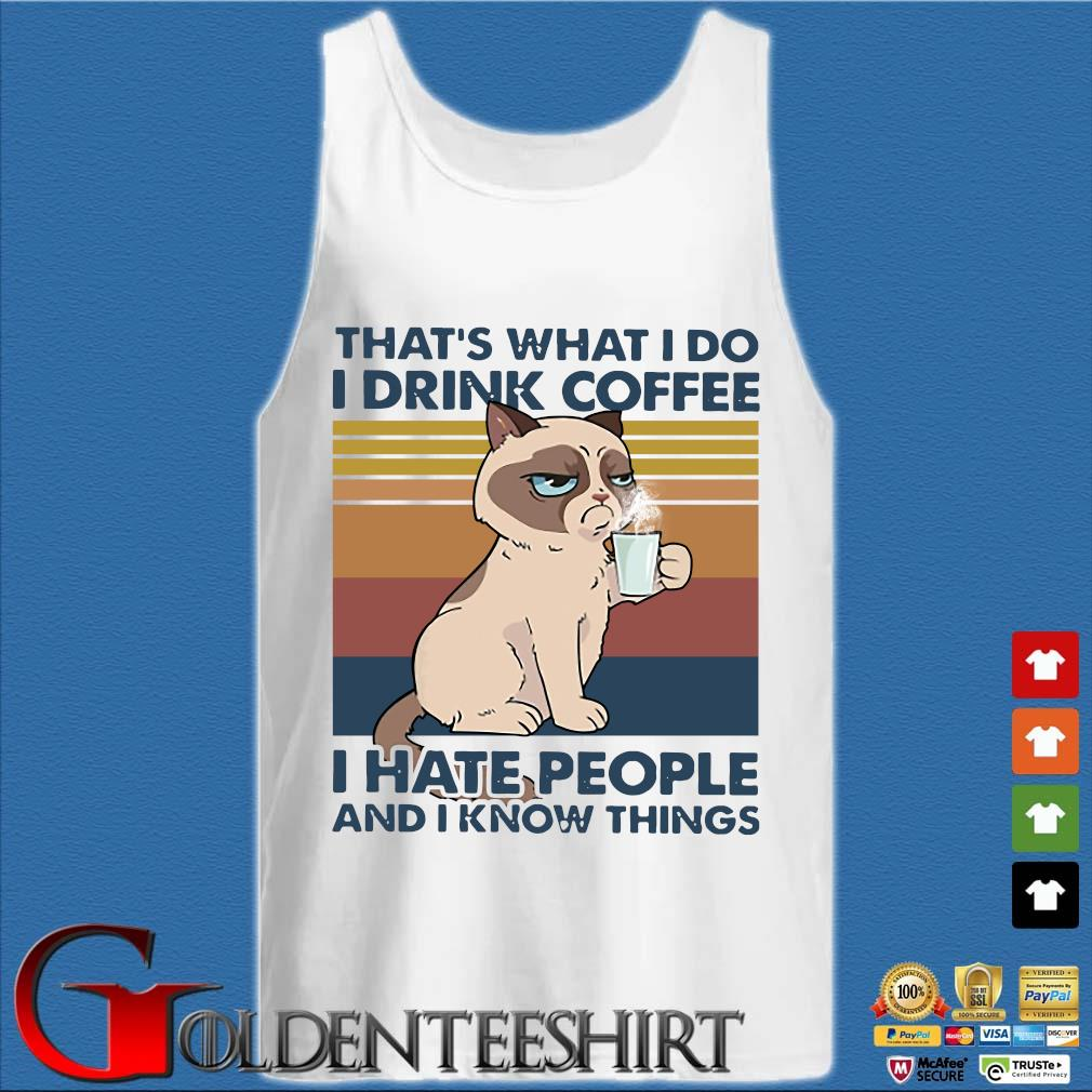 THATS WHAT I DO I DRINK COFFEE I HATE PEOPLE AND I KNOW THINGS CAT VINTAGE RETRO s Tank top trắng
