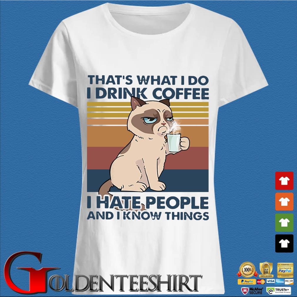 THATS WHAT I DO I DRINK COFFEE I HATE PEOPLE AND I KNOW THINGS CAT VINTAGE RETRO s Trang Ladies