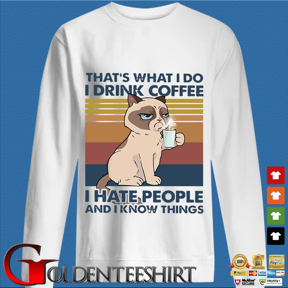 THATS WHAT I DO I DRINK COFFEE I HATE PEOPLE AND I KNOW THINGS CAT VINTAGE RETRO s trang Sweater