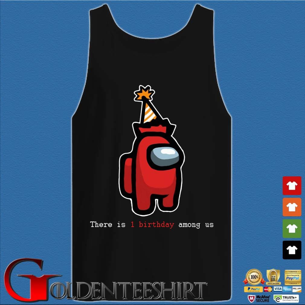 There is 1 birthday Among Us s Tank top den