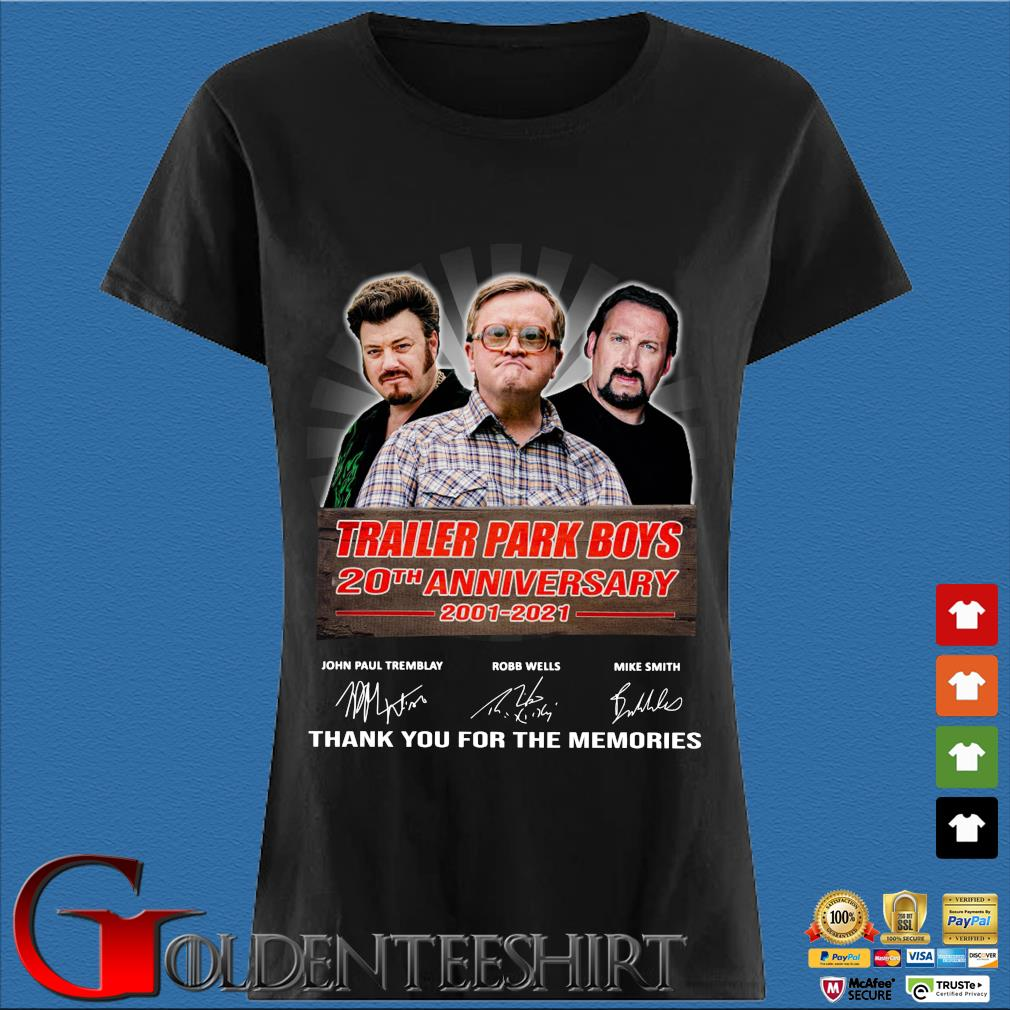 Trailer Park Boys 20th anniversary 2001-2021 thank you for the memories signatures Shirt Den Ladies