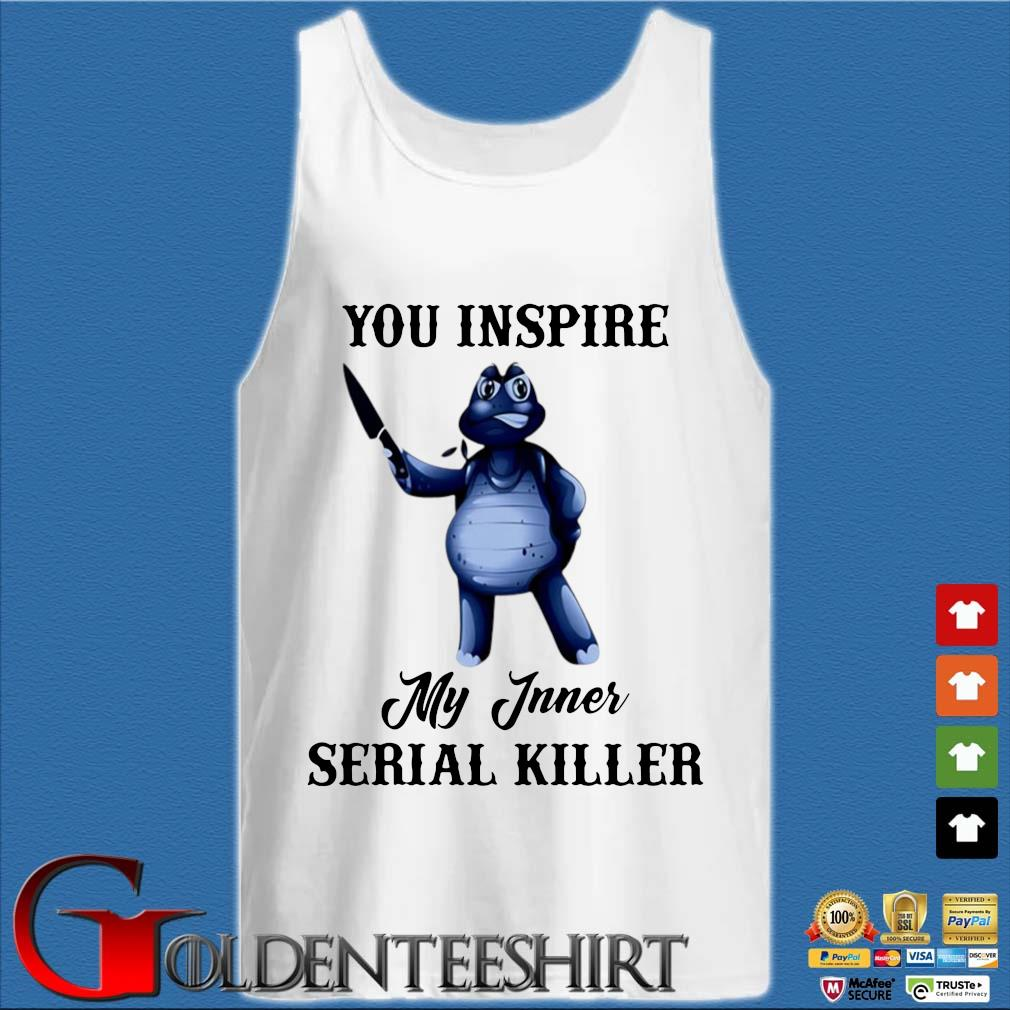 Turtle you inspire my inner serial killer s Tank top trắng