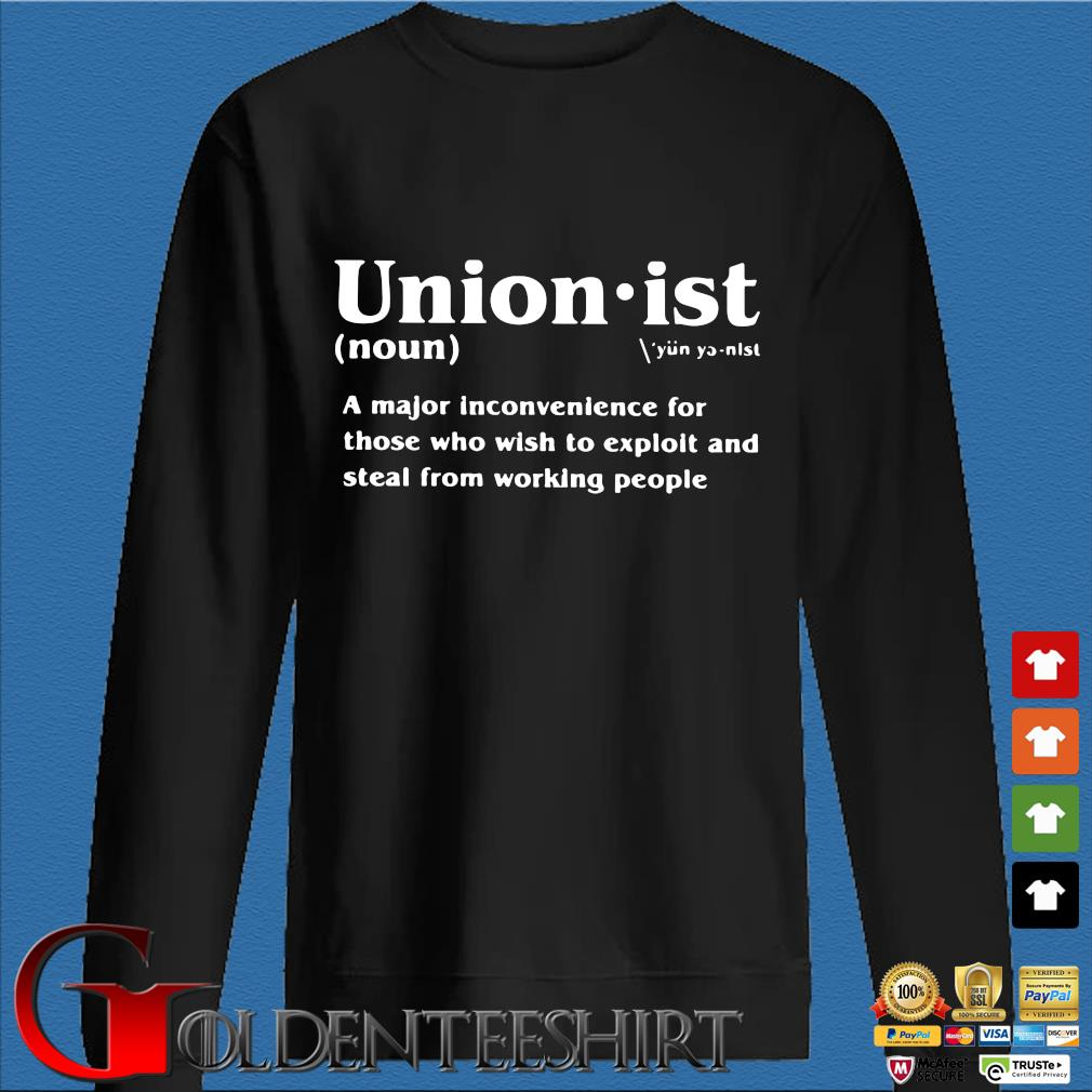 Unionist a major inconvenience for those who wish s Den Sweater