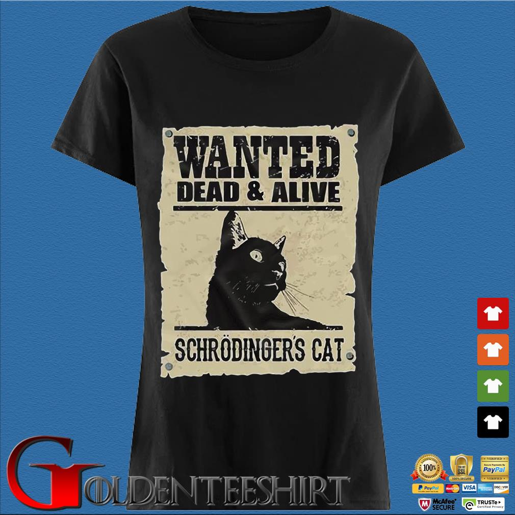 Wanted dead and alive schrodinger's cat s Den Ladies