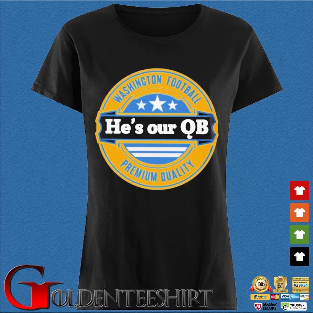 Washington Football He's Our QB Premium Quality Shirt Den Ladies