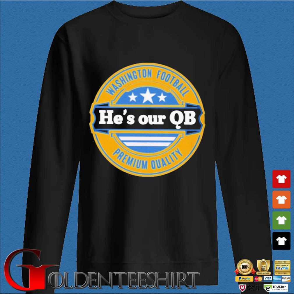 Washington Football He's Our QB Premium Quality Shirt Den Sweater