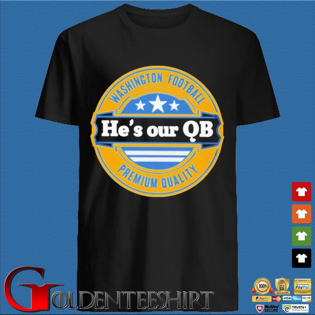 Washington Football He's Our QB Premium Quality Shirt