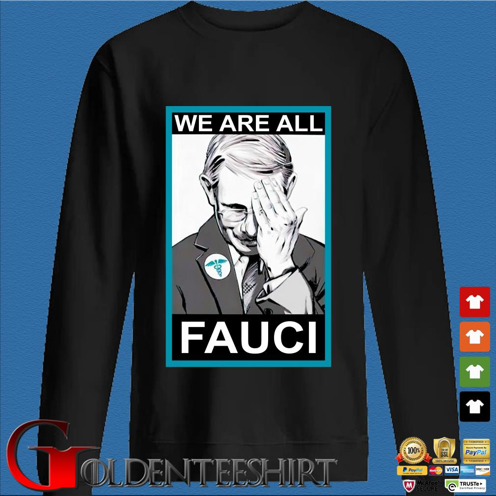 We are all Dr Fauci s Den Sweater