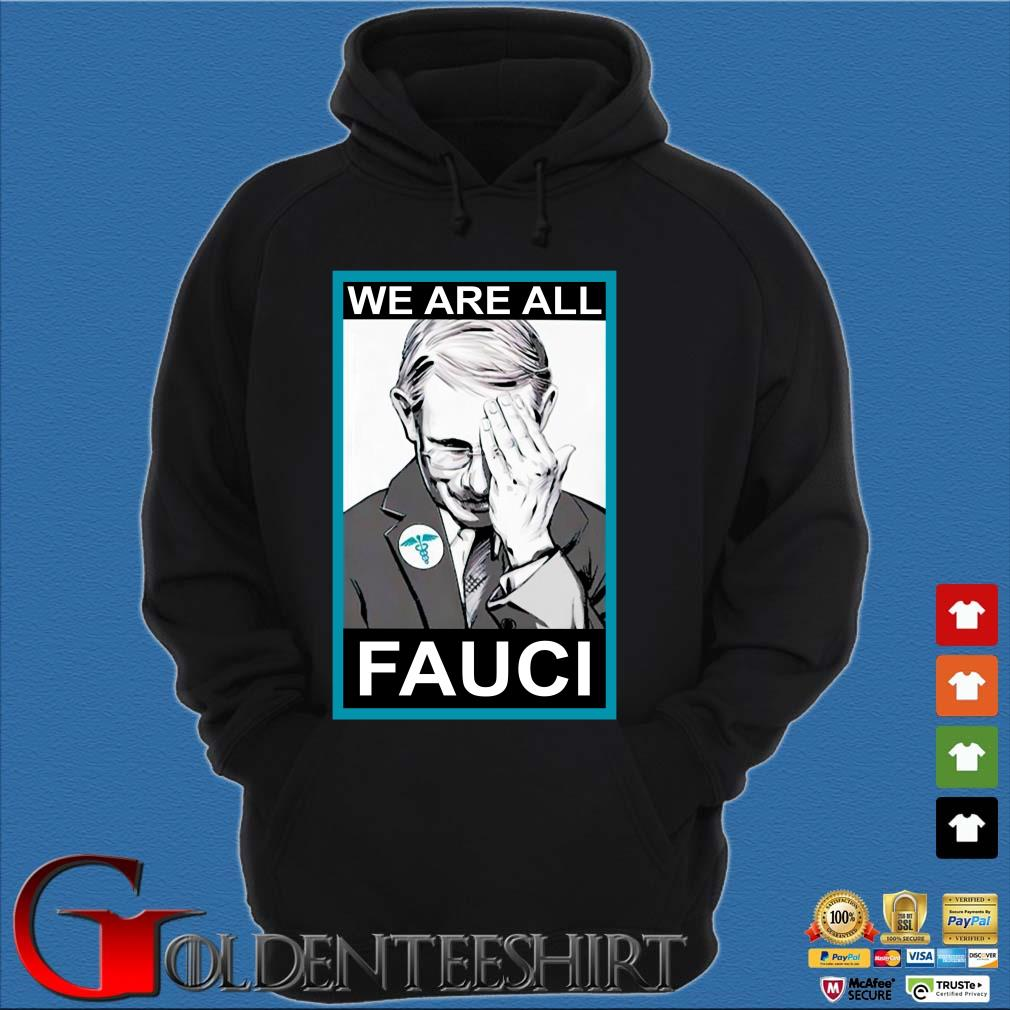 We are all Dr Fauci s Hoodie đen
