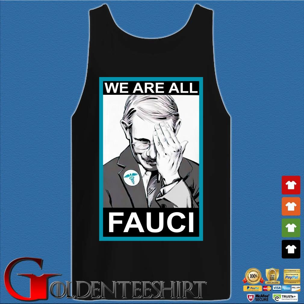 We are all Dr Fauci s Tank top den