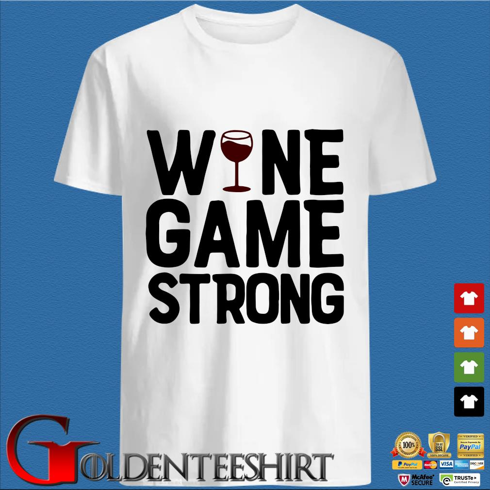 Wine game strong shirt